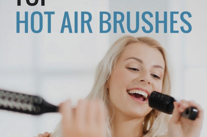 Best Hot Air Brush Buying Guide 2018