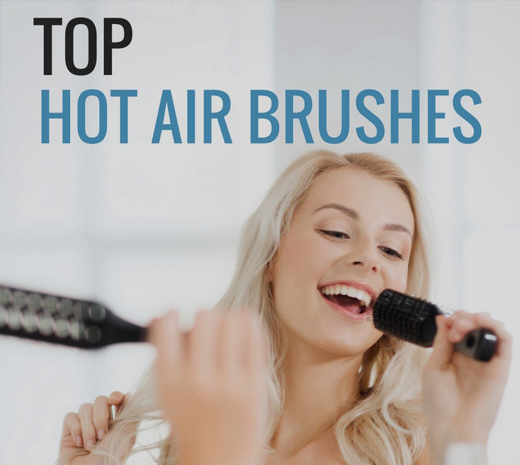 Best Hot Air Brush Buying Guide 2021
